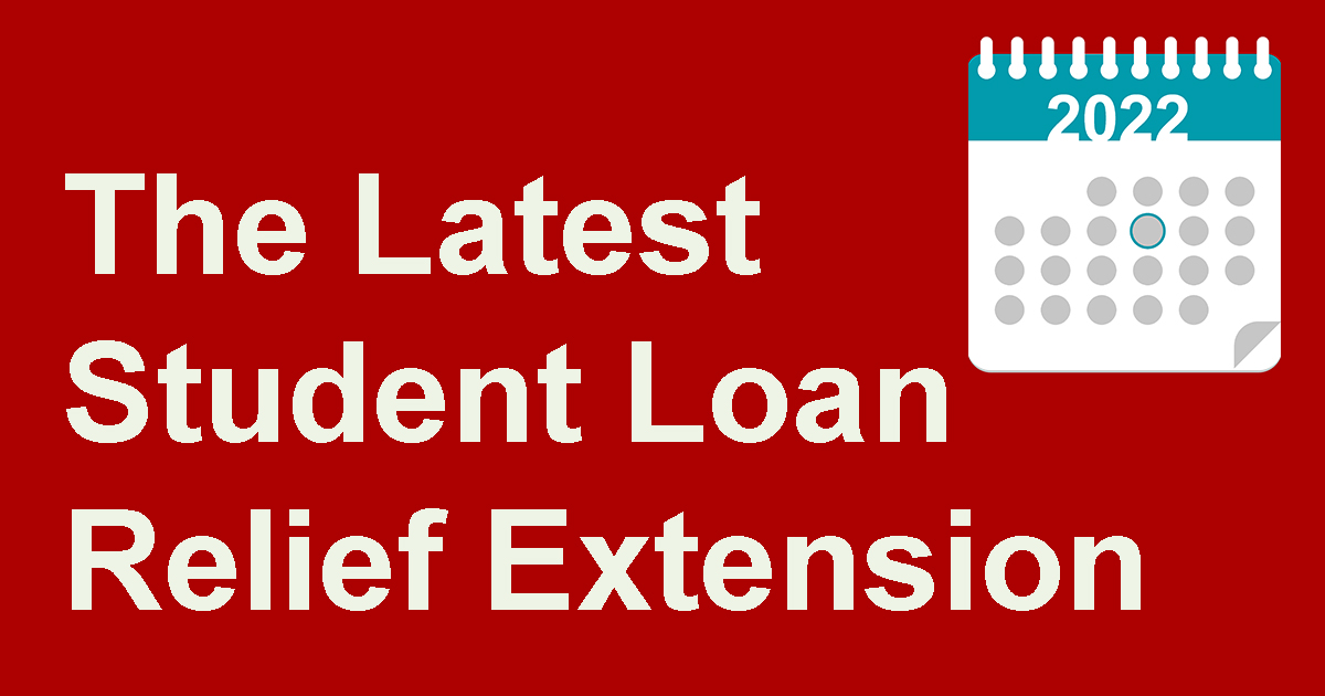 Making Sense of the Latest Student Loan Relief Extension ...